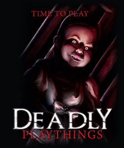 Deadly Playthings Indiegogo DVD