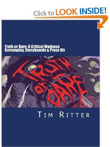 Truth or Dare: A Critical Madness Screenplay & More: Screenplay,