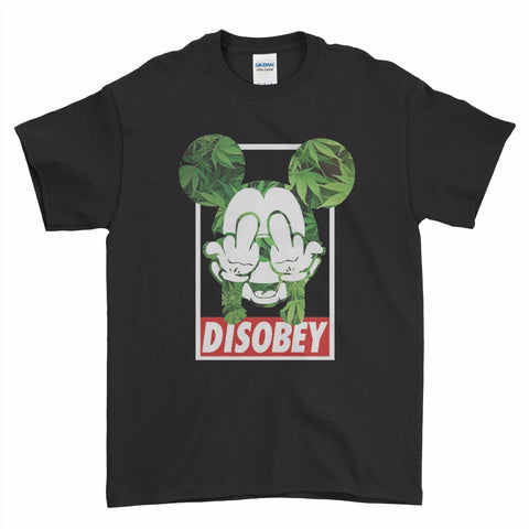 Disobey Marijuana Plant Mickey Tshirt (Can Also be printed as Hoodie)