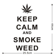 Load image into Gallery viewer, Keep Calm And Smoke Weed Removable Wall Vinyl, Decals (Many styles available)