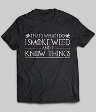 Load image into Gallery viewer, That's What I Do I Smoke Weed And I Know Things Women's t-shirt