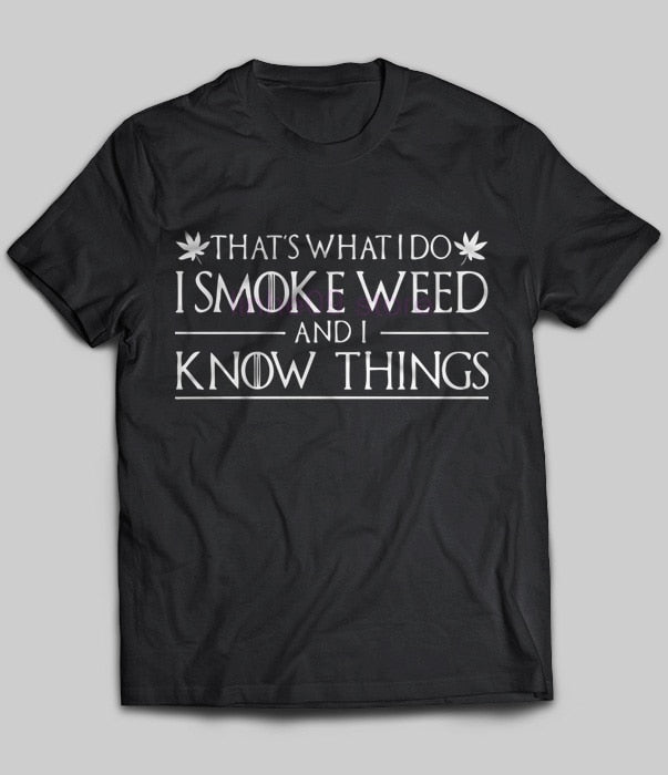 That's What I Do I Smoke Weed And I Know Things Women's t-shirt