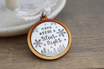 Mama Needs a Silent Night Ornament