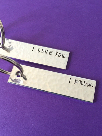 I Love You I Know Keychains
