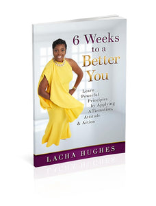 6 Weeks to a Better You