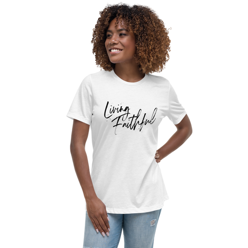 Living Faithful Black Lettering Women's Relaxed T-Shirt