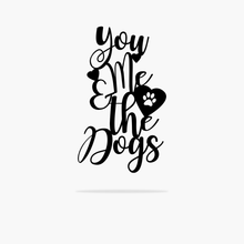 Load image into Gallery viewer, You Me & The Dogs Sign