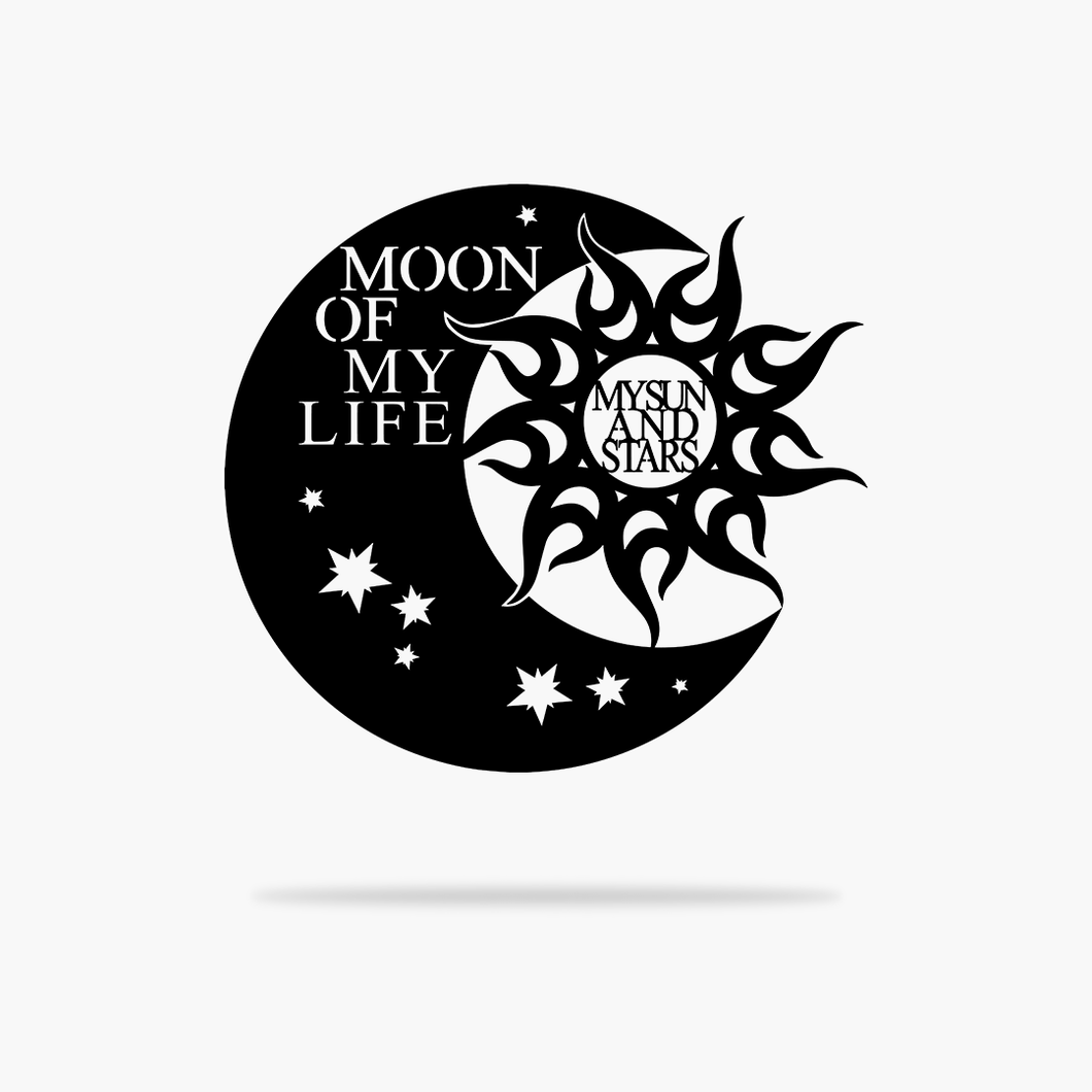Moon of My Life Sign