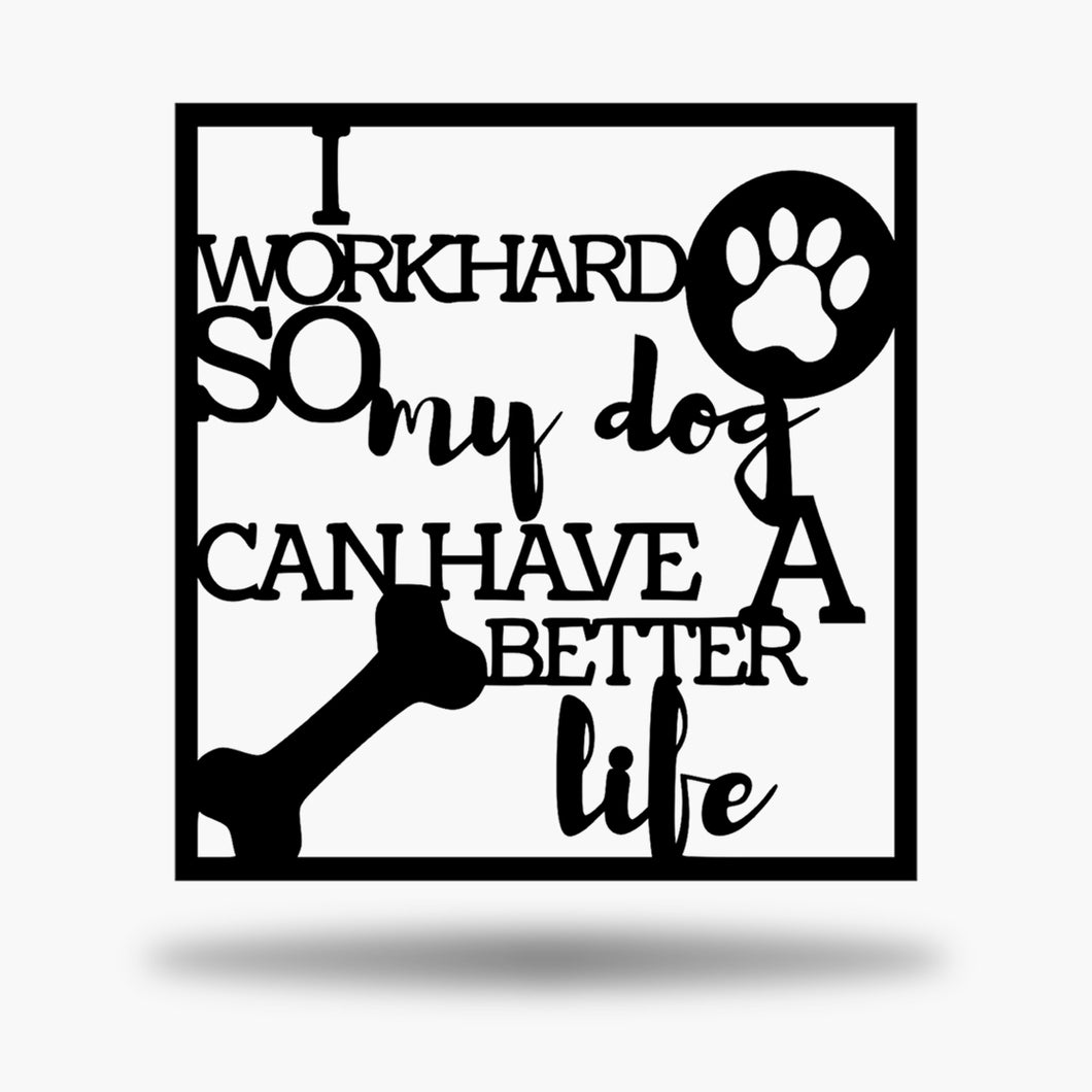 Work Hard Pet Sign