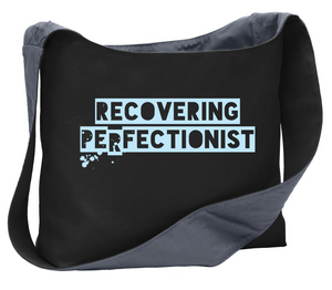 Recovering Perfectionist Messenger Bag