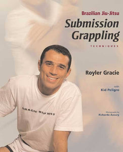 Royler Gracie Submissions Grappling Techniques Book