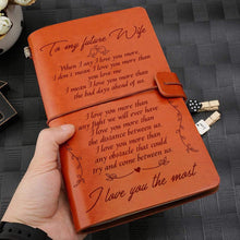 Load image into Gallery viewer, 2019 To My Future Wife I Love You The Most Engraved Leather Cover Message Notebook NB031