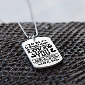 Dad To Daughter-Loved More Than You Think Personalized Dog Tags 6055