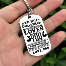Load image into Gallery viewer, Dad To Daughter-Loved More Than You Think Personalized Dog Tags 6055 Keychain