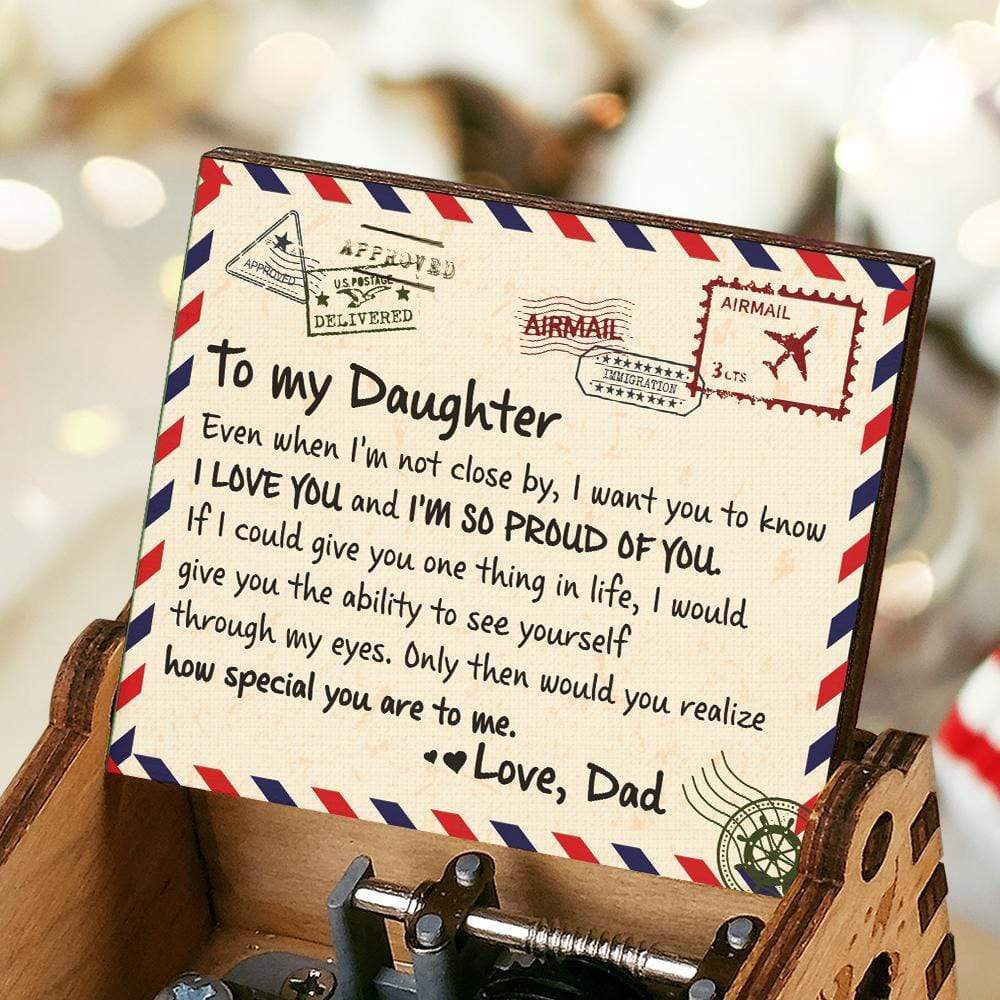 Dad To Daughter-So Proud Of You Engraved Wooden Music Box  MUSICBOX003