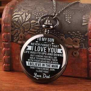 Dad To Son-Believe In The Man Personalized Engraved Quartz Pocket Chain Watch 4539