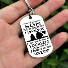 Load image into Gallery viewer, Dad To Son-Believe In Yourself Personalized Dog Tags 6061 Keychain