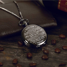 Load image into Gallery viewer, Dad To Son-Love You Now And Forever Personalized Engraved Quartz Pocket Chain Watch 4544