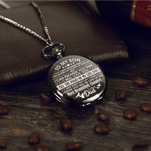 Load image into Gallery viewer, Dad To Son-Love You Till The End Of My Life Personalized Engraved Quartz Pocket Chain Watch 4535