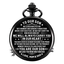 Load image into Gallery viewer, Mom Dad To Son-Love You Now And Forever Personalized Engraved Quartz Pocket Chain Watch 4546