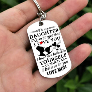 Mom To Daughter-Believe In Yourself Personalized Dog Tags 6057 Keychain