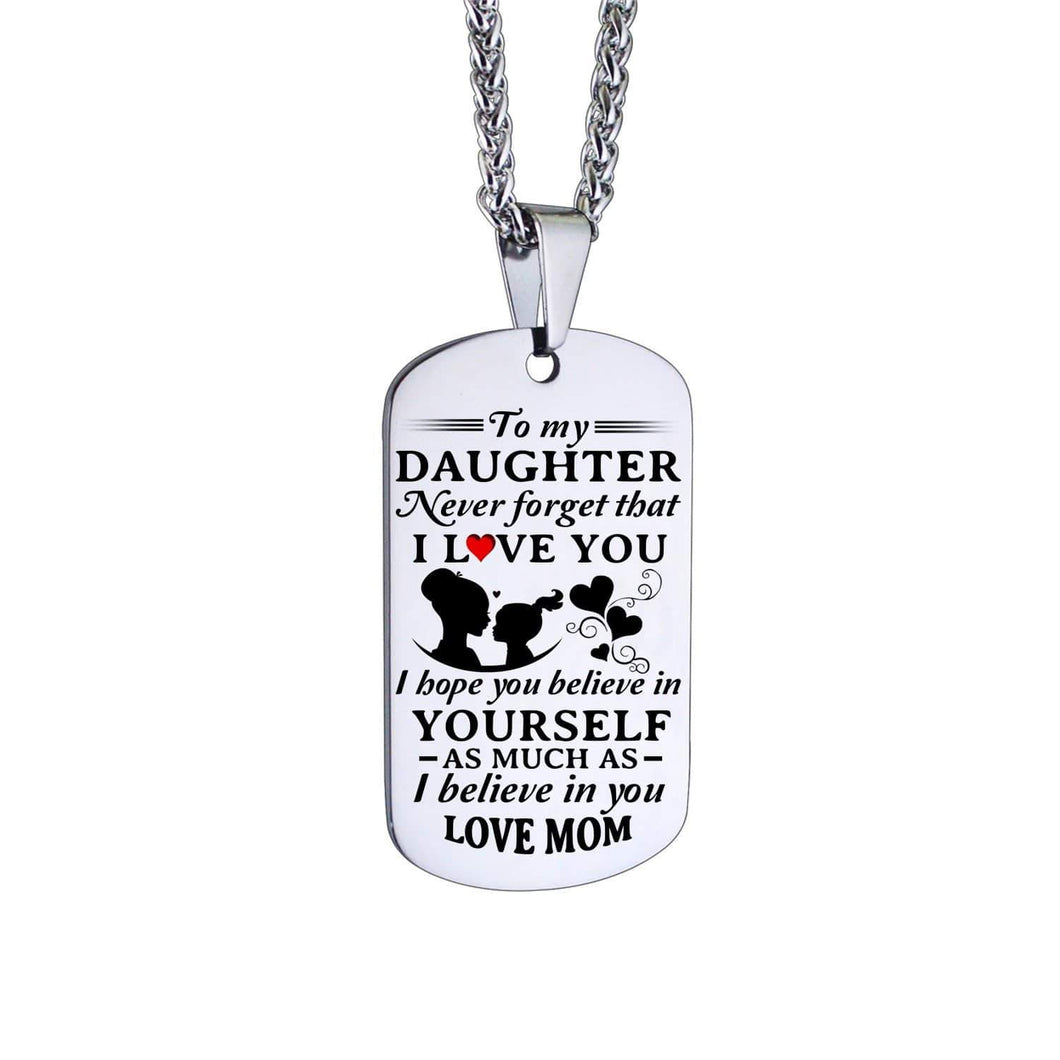 Mom To Daughter-Believe In Yourself Personalized Dog Tags 6057 Necklace