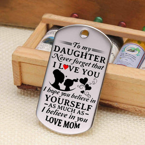 Mom To Daughter-Believe In Yourself Personalized Dog Tags 6057