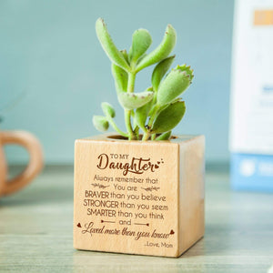 Mom To Daughter Loved More Than You Know Personalized Steamed Beech Micro Plant Pot PL020