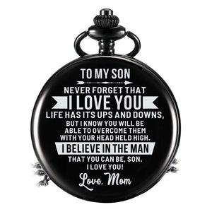 Mom To Son-Believe In The Man Personalized Engraved Quartz Pocket Chain Watch 4540