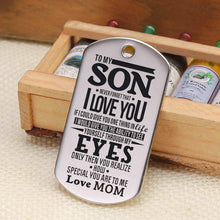 Load image into Gallery viewer, Mom To Son-How Special You Are Personalized Dog Tags For Graduation Birthday Gift 6016