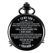 Load image into Gallery viewer, Mom To Son-I Love You Now And Forever Quartz Pocket Chain Watch 4501