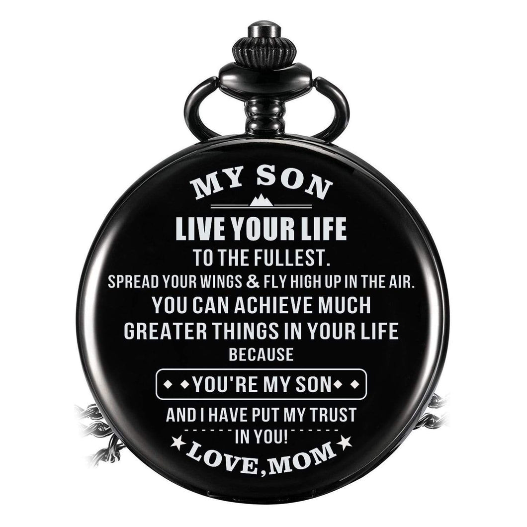 Mom To Son-Live Your Live To Fullest Personalized Engraved Quartz Pocket Chain Watch 4529