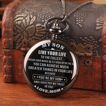 Load image into Gallery viewer, Mom To Son-Live Your Live To Fullest Personalized Engraved Quartz Pocket Chain Watch 4529