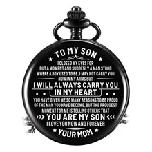 Load image into Gallery viewer, Mom To Son-Love You Now And Forever Personalized Engraved Quartz Pocket Chain Watch 4545