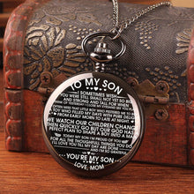 Load image into Gallery viewer, Mom To Son-Love You Till My Day Are Done Personalized Engraved Quartz Pocket Chain Watch 4537