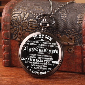 Mom To Son-Smarter Than You Think Personalized Engraved Quartz Pocket Chain Watch 4515