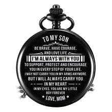 Load image into Gallery viewer, Mom To Son-You Are My Little Boy Forever Personalized Engraved Quartz Pocket Chain Watch 4517