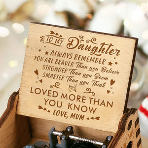 Mum To Daughter-Love You More Than You Know Engraved Wooden Music Box  MB022