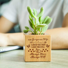 Load image into Gallery viewer, Personalized To Gorgeous Wife Steamed Beech Wood Micro Plant Pot PL011