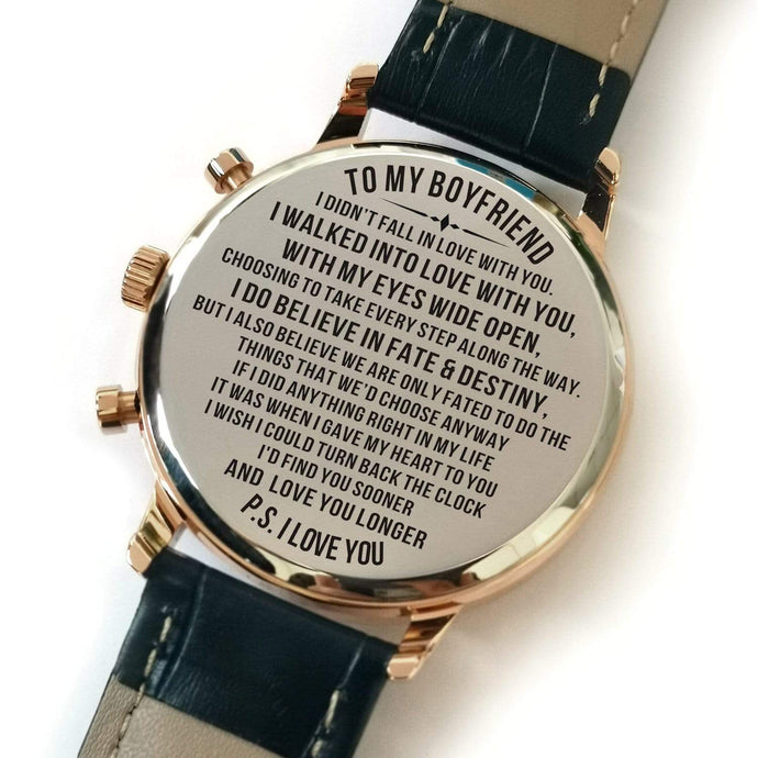 To Boyfriend- Find You Sooner And Love You Longer Personalized Metal Engraved Wrist Watch K4703