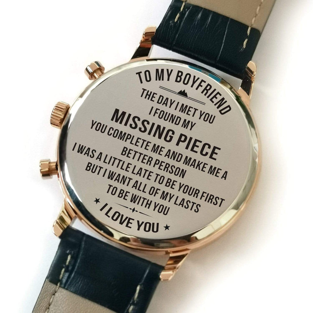 To Boyfriend- My Missing Piece Personalized Metal Engraved Wrist Watch K4705