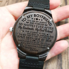 Load image into Gallery viewer, To Boyfriend- You Are My Always And Forever Engraved Wooden Watch
