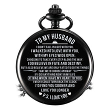 Load image into Gallery viewer, To Husband-Find You Soon And Love You Longer Personalized Engraved Quartz Pocket Chain Watch Black 4402