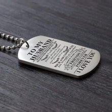 Load image into Gallery viewer, To Husband-I Will Be Yours And Only Yours Personalized Dog Tags 6065