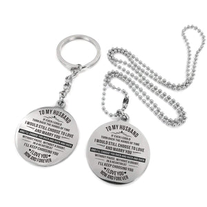 To Husband-I Will Choose You Over And Over Engraved Necklace and Key Chain Keychain Necklace Set