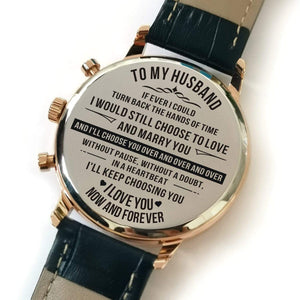 To Husband-I Will Choose You Over And Over Metal Engraved Wrist Watch