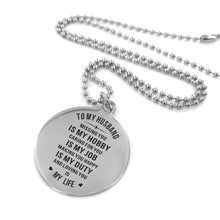 Load image into Gallery viewer, To Husband-Loving You Is My Life Engraved Necklace and Key Chain Necklace