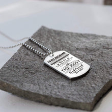 Load image into Gallery viewer, To Husband-The One I Want To Be The Most Personalized Dog Tags 6051