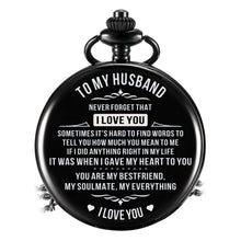 Load image into Gallery viewer, To Husband-When I Gave My Heart To You Personalized Engraved Quartz Pocket Chain Watch Black 4401