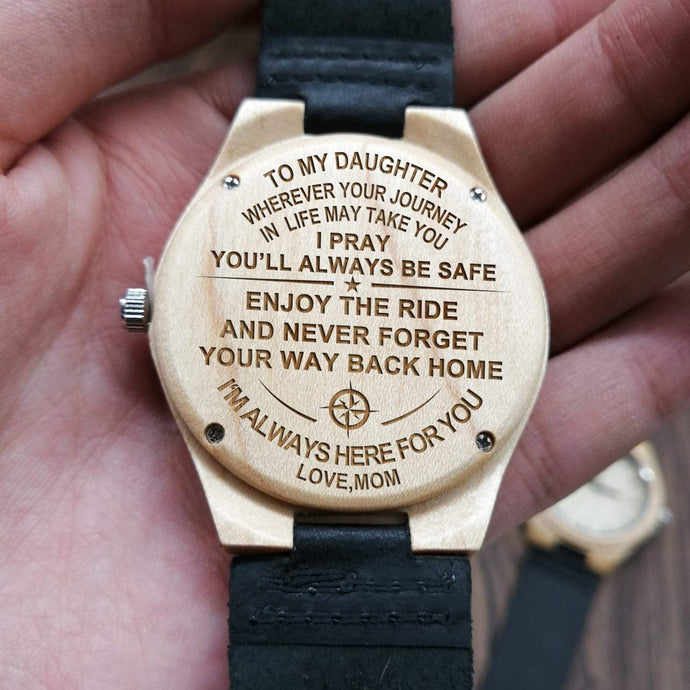 To My Daughter-Always Here For You Engraved Maple Watch From Mom